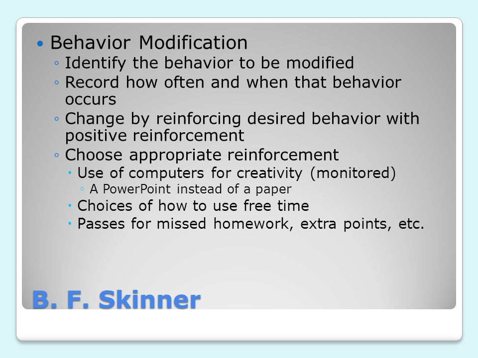 B. F. Skinner Behavior Modification