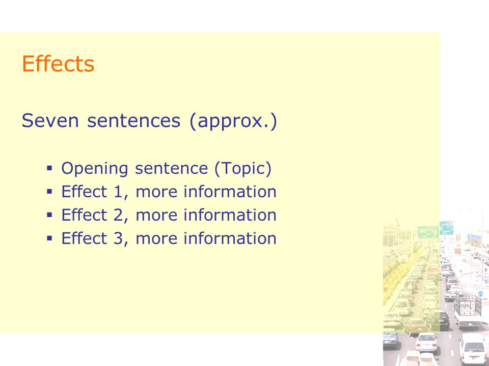 Effects Seven sentences (approx.) Opening sentence (Topic)