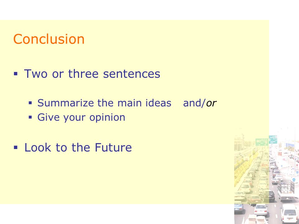 Conclusion Two or three sentences Look to the Future