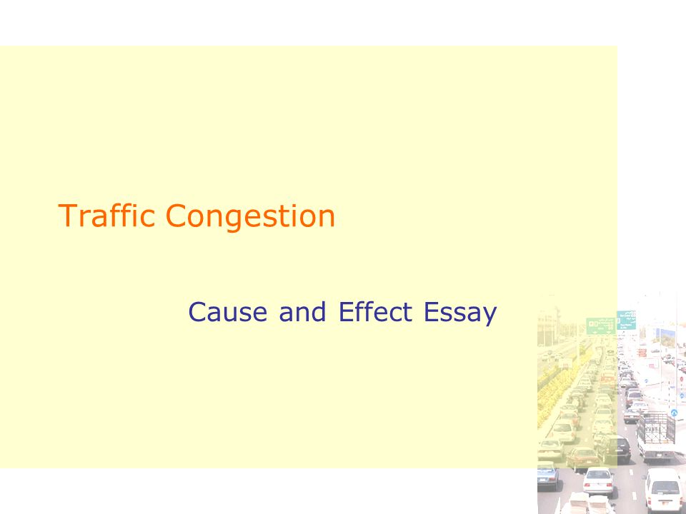 Traffic Congestion Cause and Effect Essay