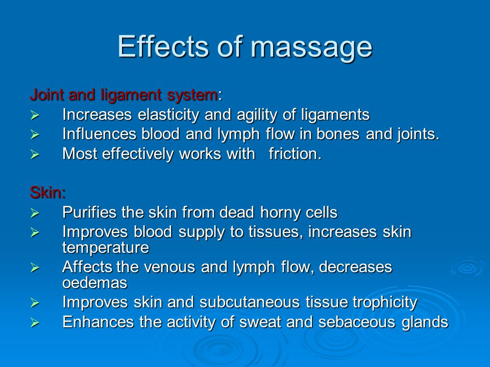 Effects of massage Joint and ligament system: