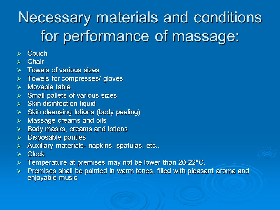 Necessary materials and conditions for performance of massage: