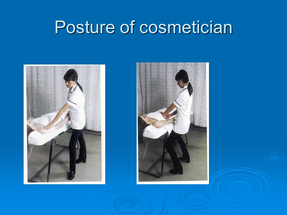 Posture of cosmetician
