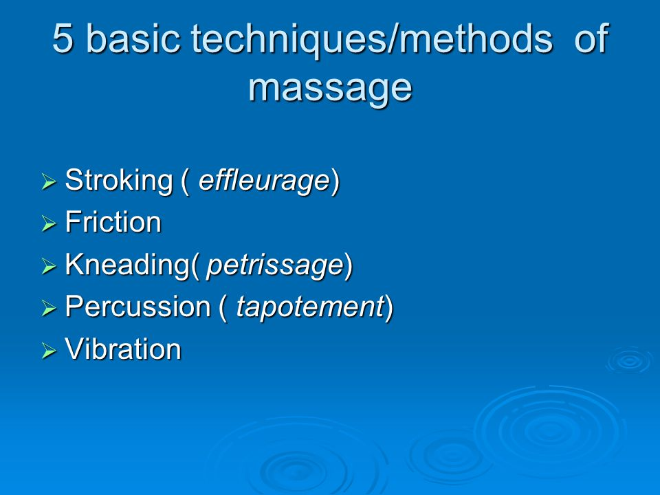 5 basic techniques/methods of massage