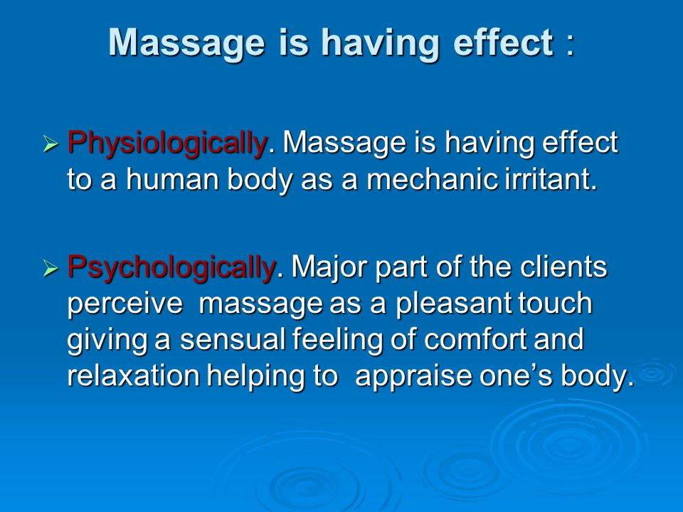 Massage is having effect :