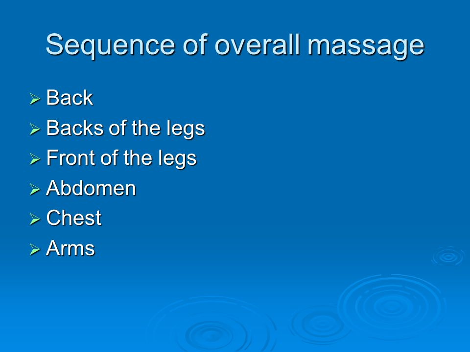 Sequence of overall massage