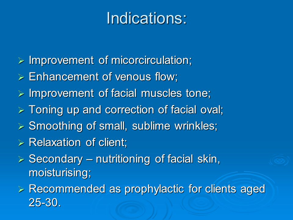 Indications: Improvement of micorcirculation;
