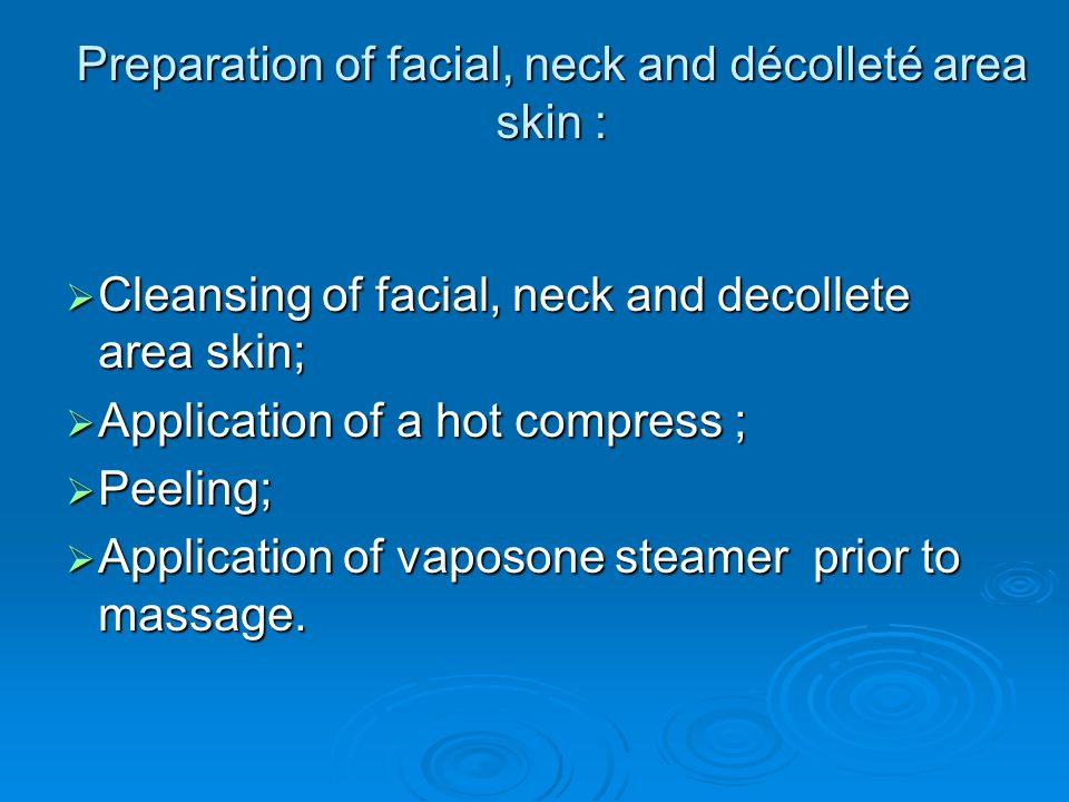 Preparation of facial, neck and décolleté area skin :