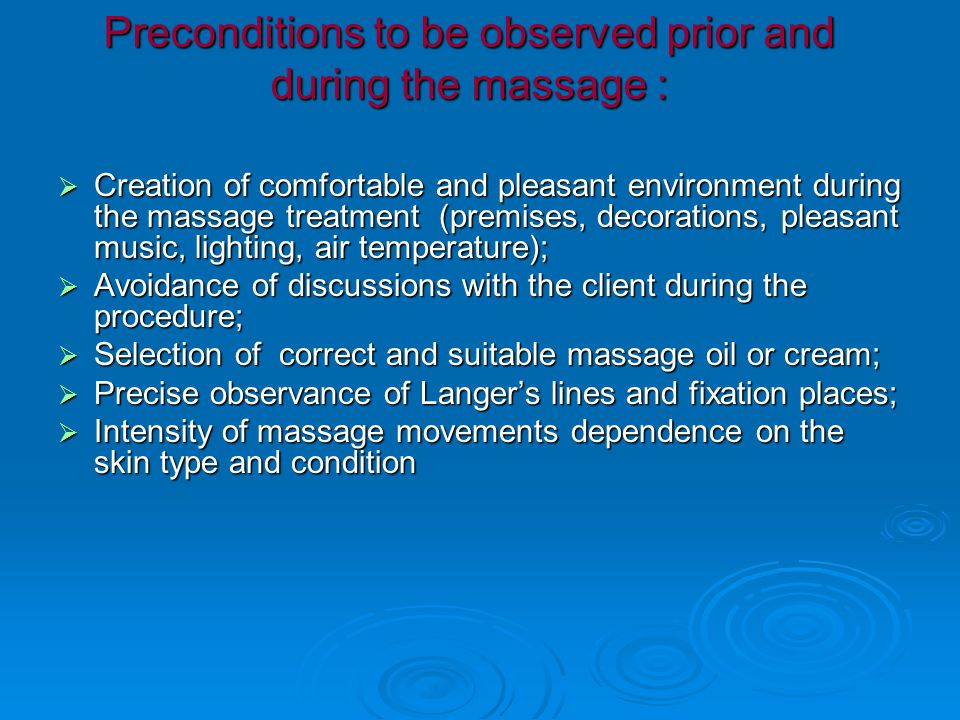 Preconditions to be observed prior and during the massage :