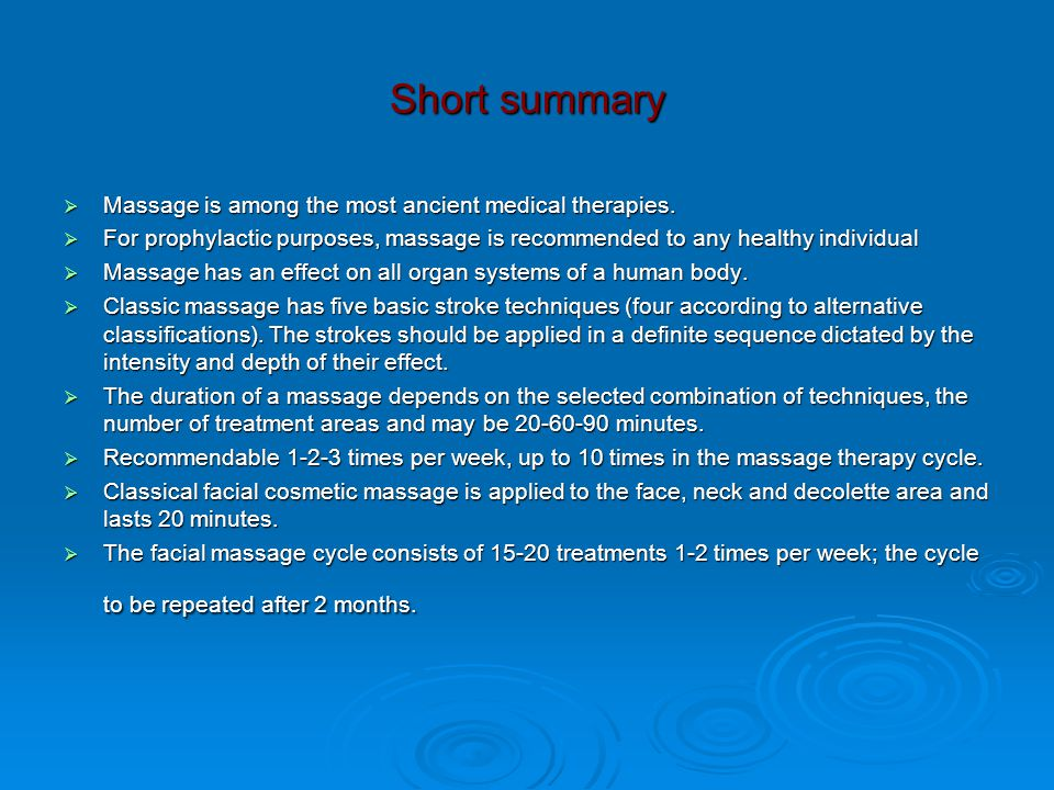 Short summary Massage is among the most ancient medical therapies.