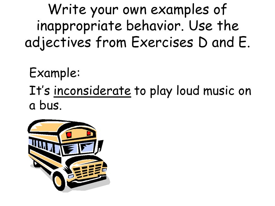 Write your own examples of inappropriate behavior