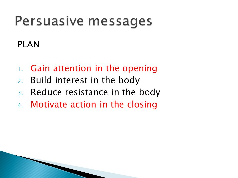 Persuasive messages PLAN Gain attention in the opening