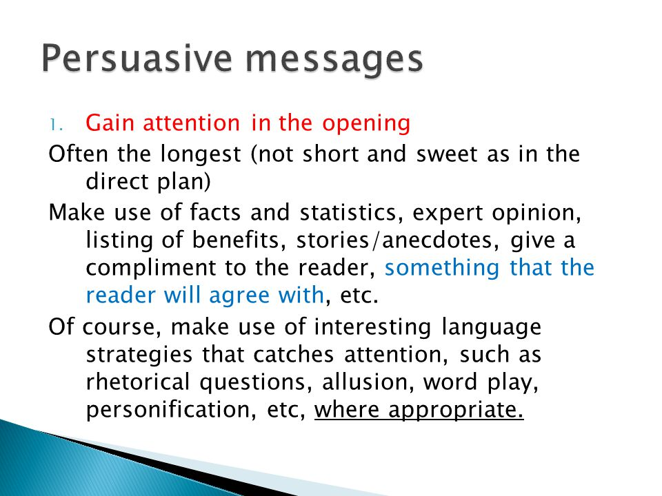 Persuasive messages Gain attention in the opening
