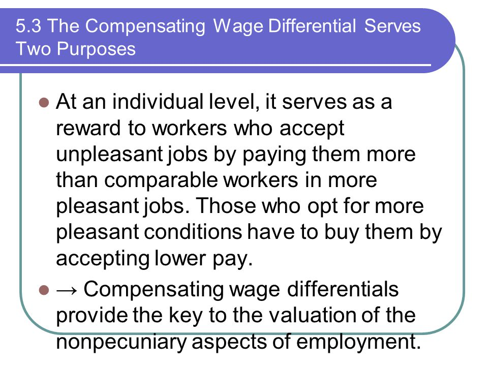 5.3 The Compensating Wage Differential Serves Two Purposes