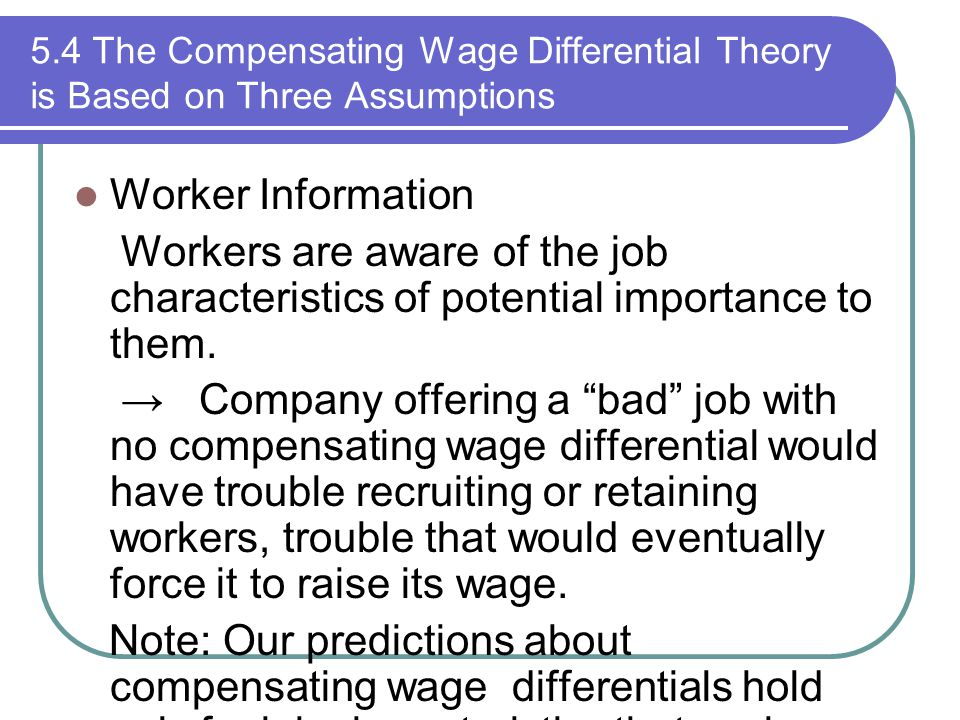 5.4 The Compensating Wage Differential Theory is Based on Three Assumptions