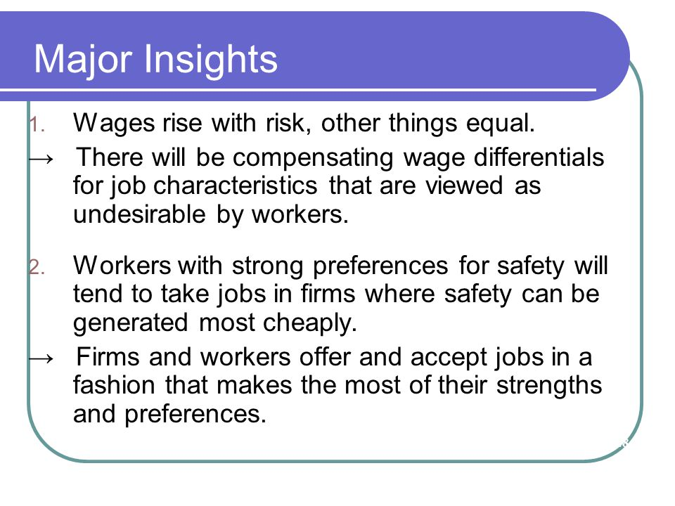 Major Insights Wages rise with risk, other things equal.