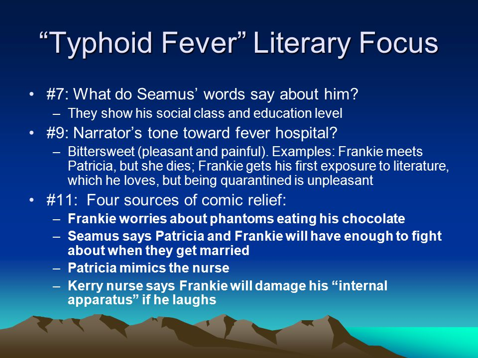 """essay on typhoid fever by frank mccourt Incorporate """"typhoid fever"""" by frank mccourt into a discussion that stems outside our classroom, outside long branch, and so on, and so forth to get us started, let's look at a map of ireland, and locate county kerry."""