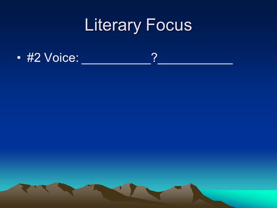 Literary Focus #2 Voice: __________ ___________
