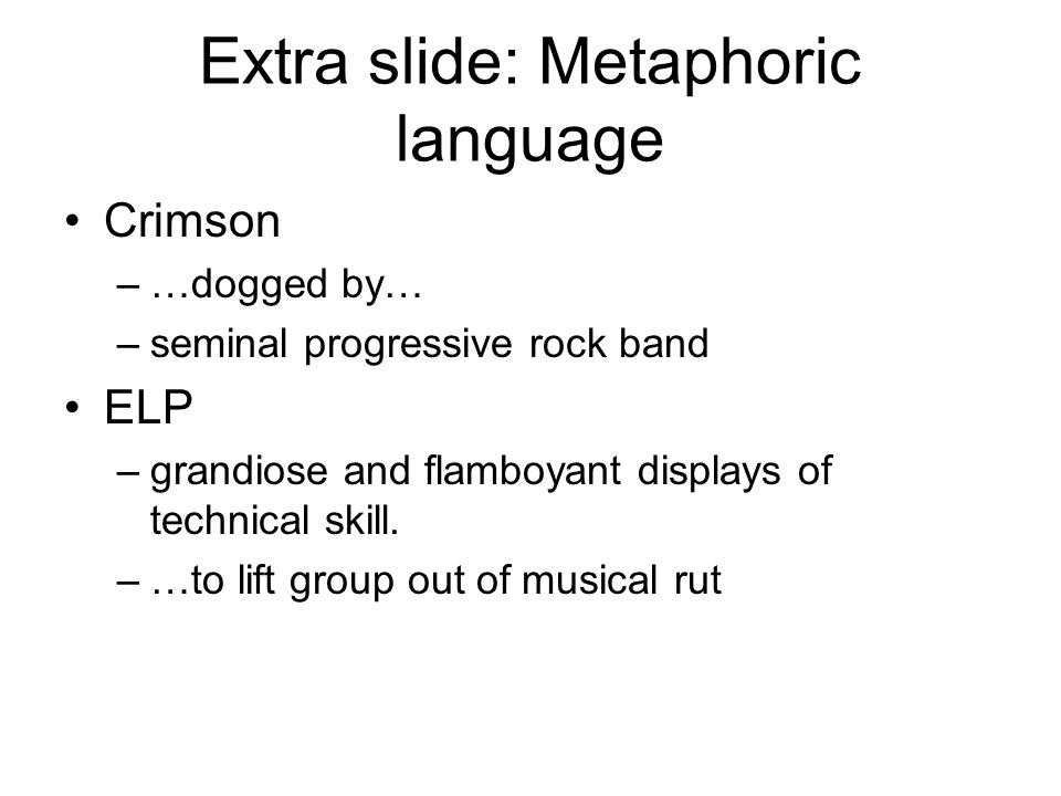 Extra slide: Metaphoric language