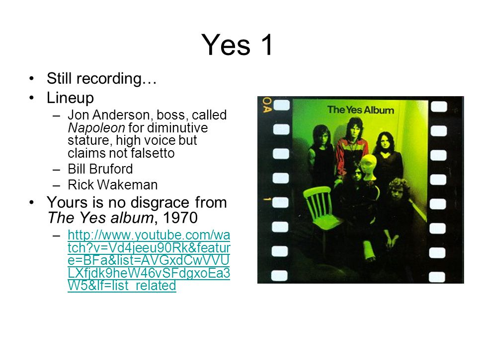Yes 1 Still recording… Lineup
