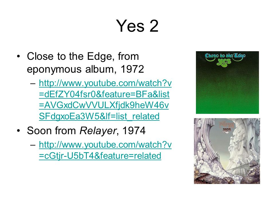 Yes 2 Close to the Edge, from eponymous album, 1972