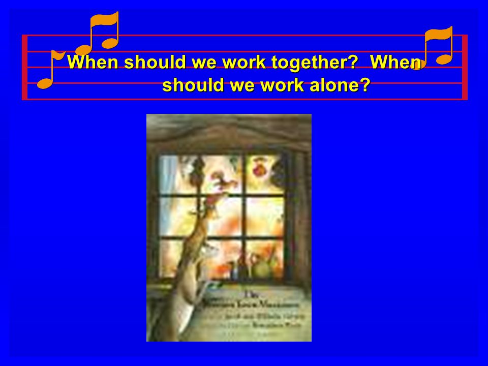 When should we work together When should we work alone