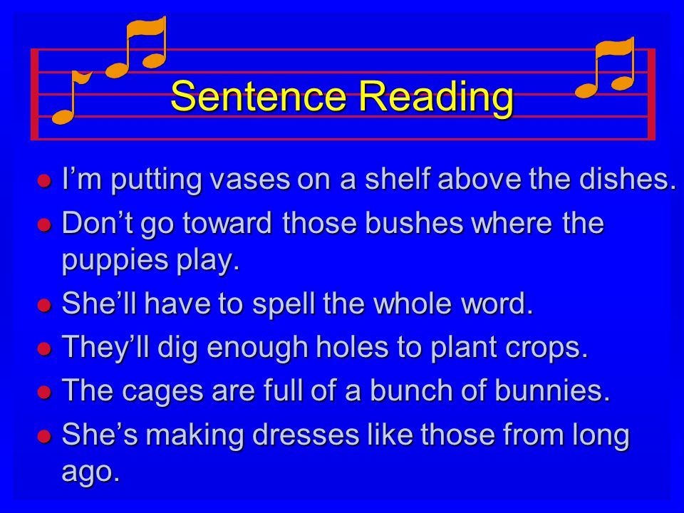 Sentence Reading I'm putting vases on a shelf above the dishes.
