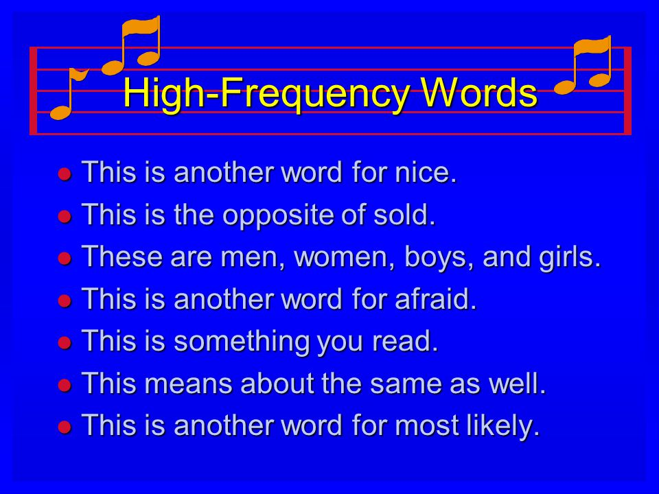 High-Frequency Words This is another word for nice.