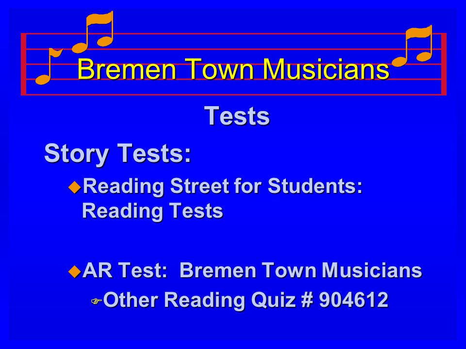 Bremen Town Musicians Tests Story Tests: