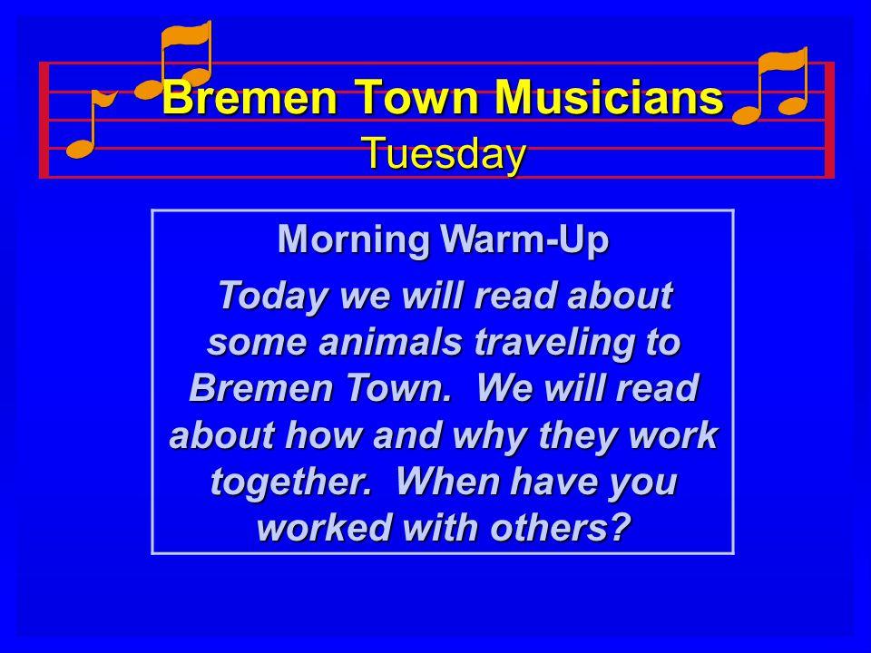Bremen Town Musicians Tuesday