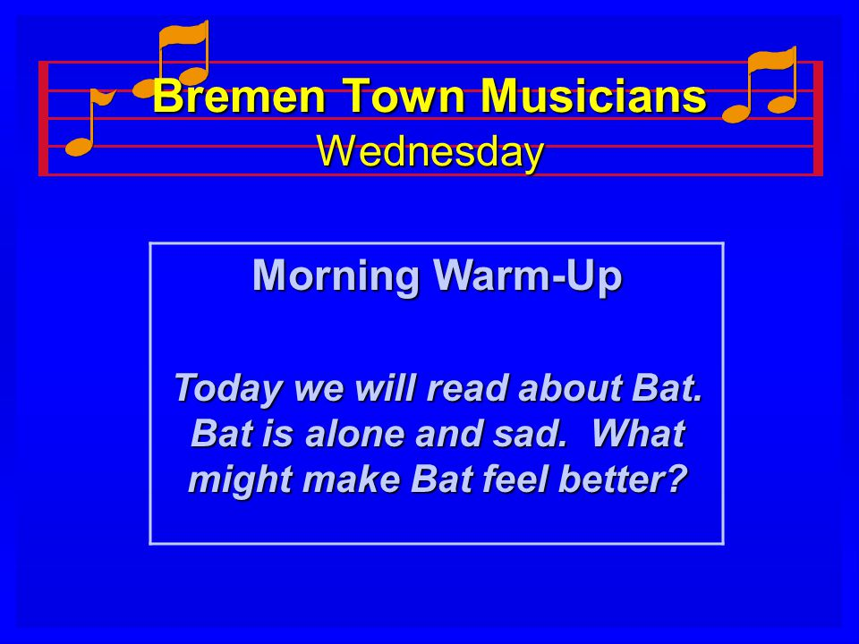 Bremen Town Musicians Wednesday