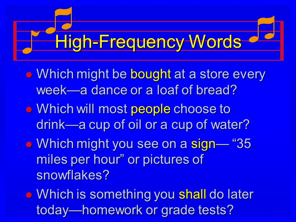 High-Frequency Words Which might be bought at a store every week—a dance or a loaf of bread