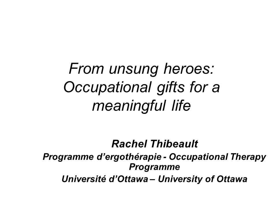 From unsung heroes: Occupational gifts for a meaningful life