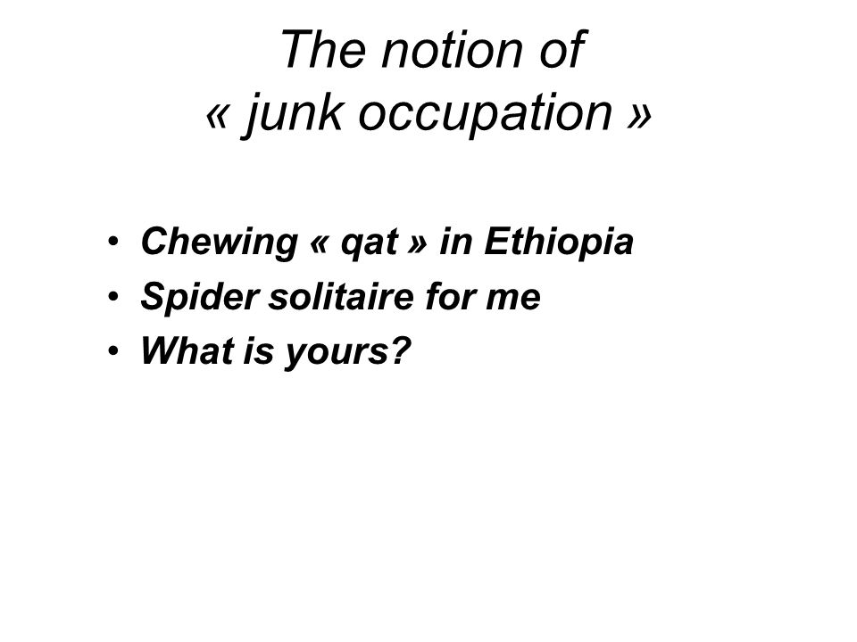 The notion of « junk occupation »
