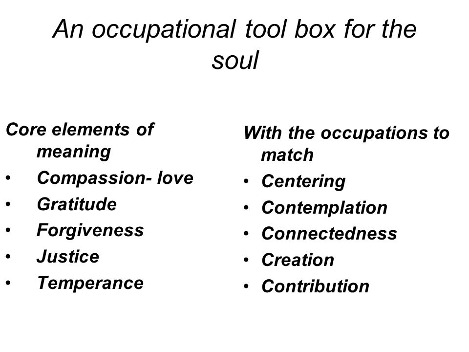 An occupational tool box for the soul