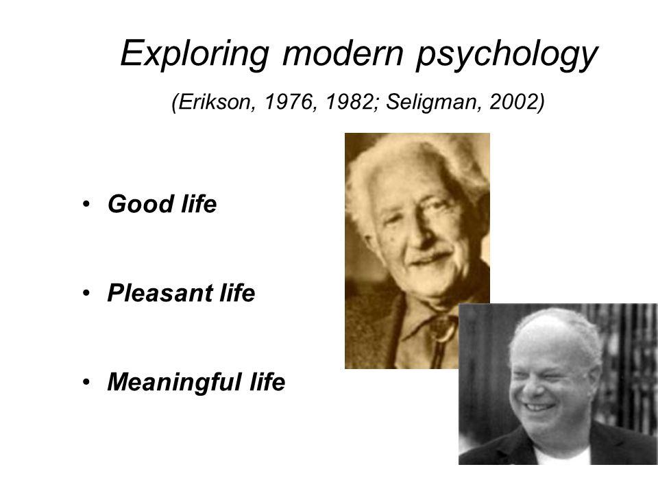 Exploring modern psychology (Erikson, 1976, 1982; Seligman, 2002)