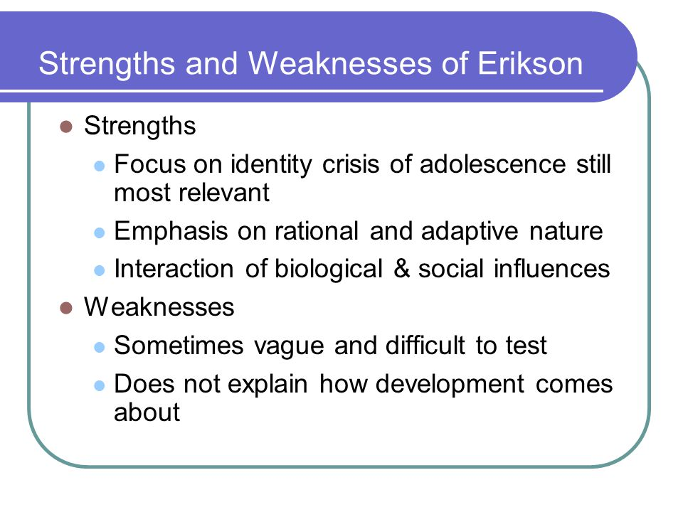 Strengths and Weaknesses of Erikson