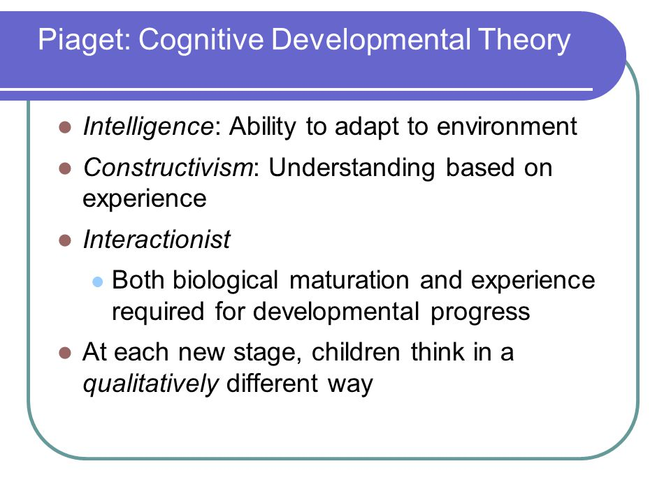 Piaget: Cognitive Developmental Theory