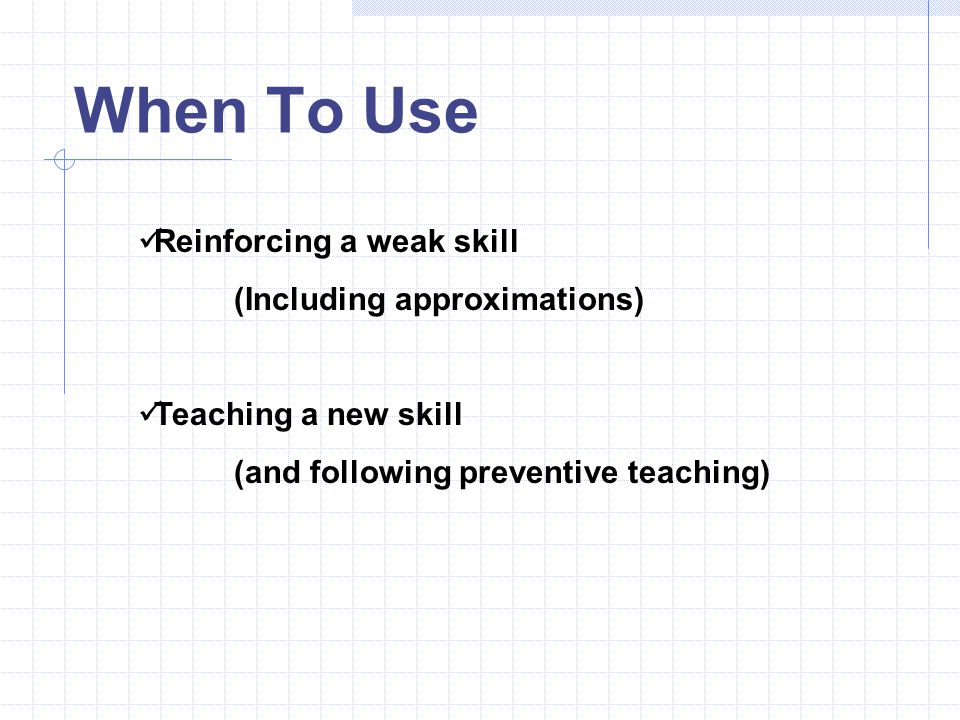 When To Use Reinforcing a weak skill (Including approximations)