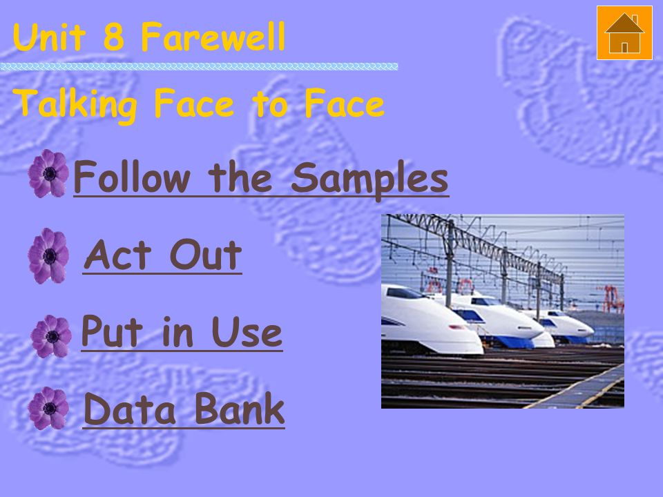 Follow the Samples Act Out Put in Use Data Bank Unit 8 Farewell
