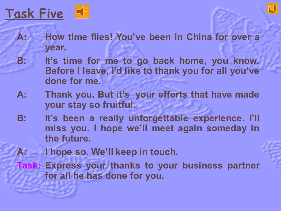 Task Five A: How time flies! You've been in China for over a year.