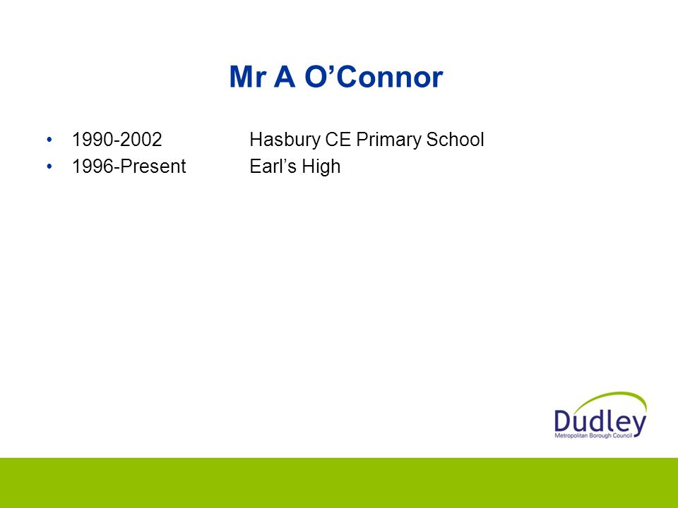 Mr A O'Connor 1990-2002 Hasbury CE Primary School