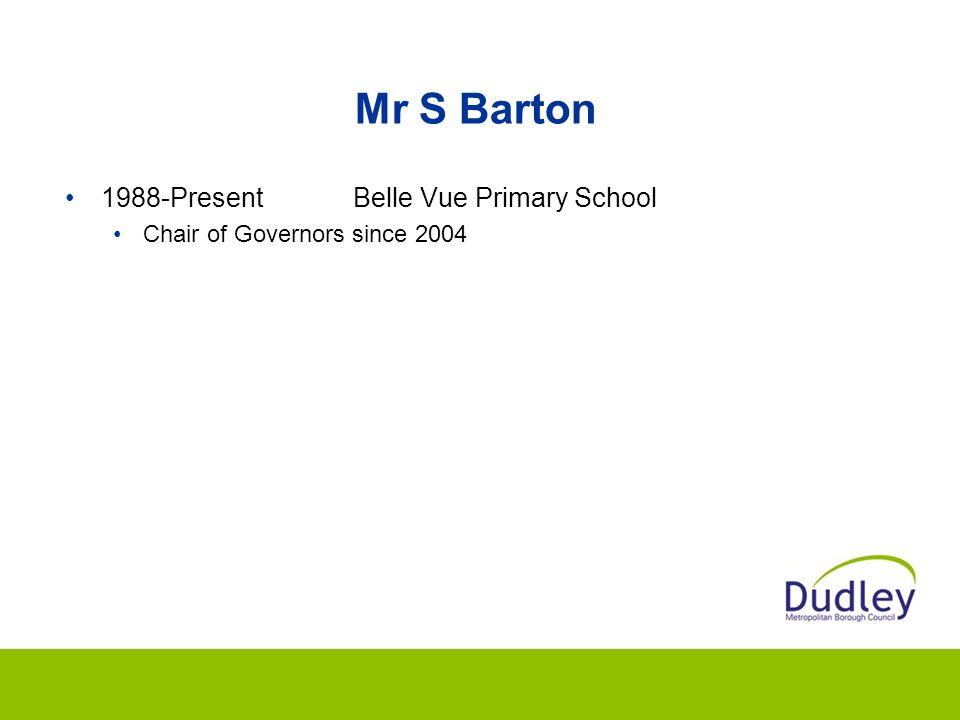 Mr S Barton 1988-Present Belle Vue Primary School