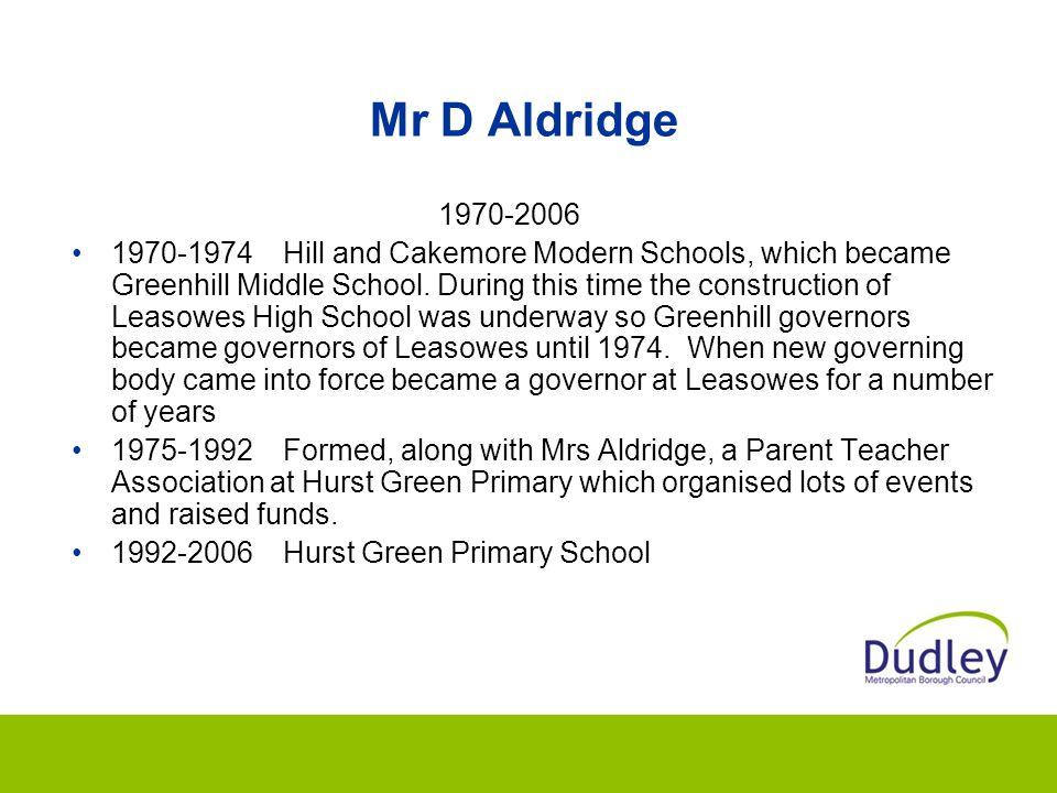 Mr D Aldridge 1970-2006.