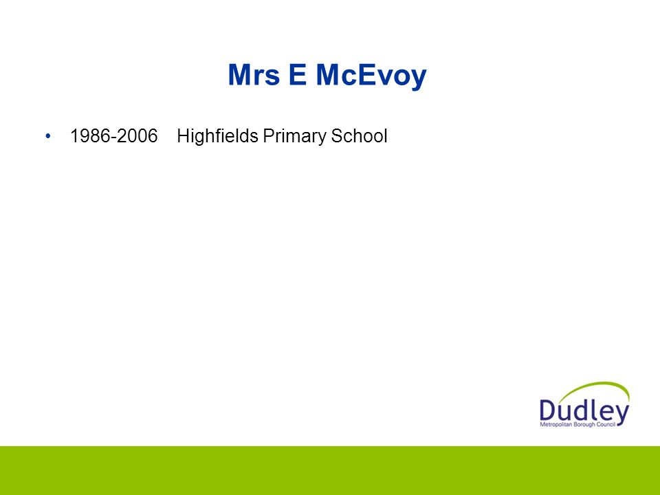 Mrs E McEvoy 1986-2006 Highfields Primary School