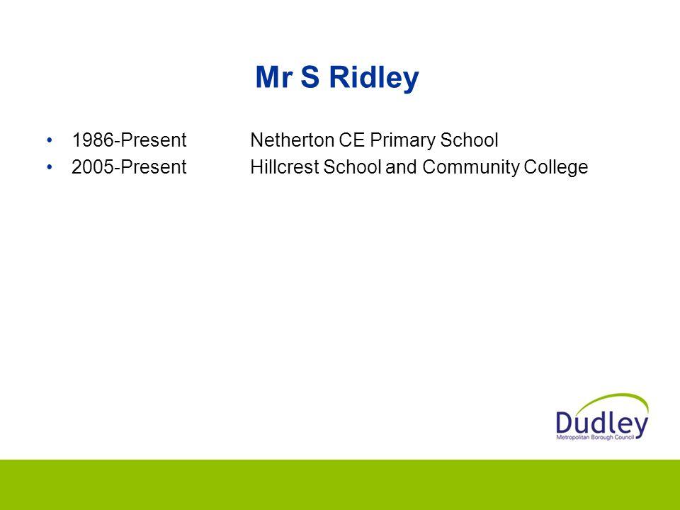 Mr S Ridley 1986-Present Netherton CE Primary School