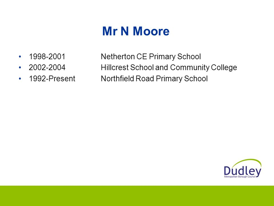 Mr N Moore 1998-2001 Netherton CE Primary School