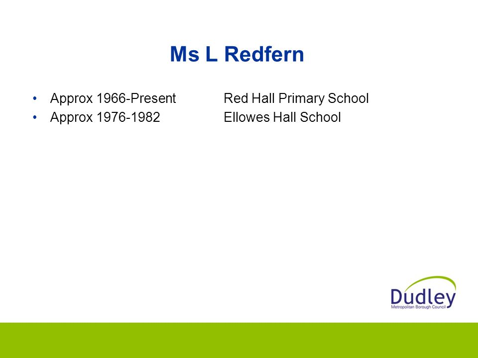 Ms L Redfern Approx 1966-Present Red Hall Primary School