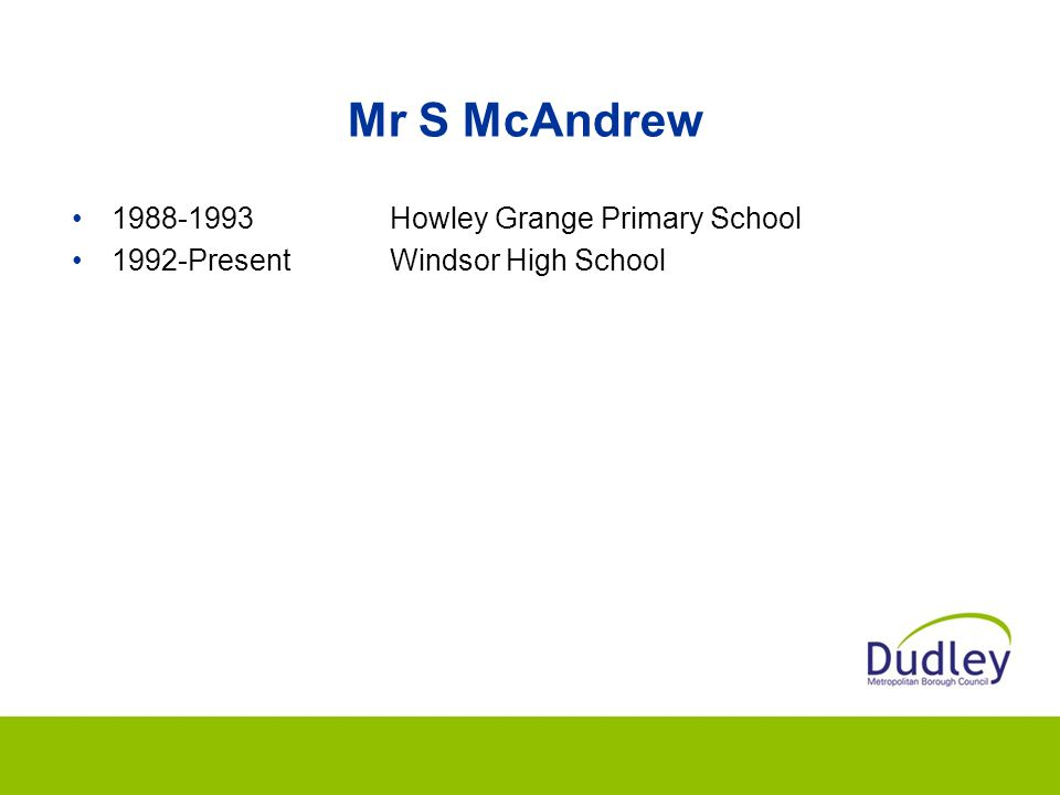 Mr S McAndrew 1988-1993 Howley Grange Primary School
