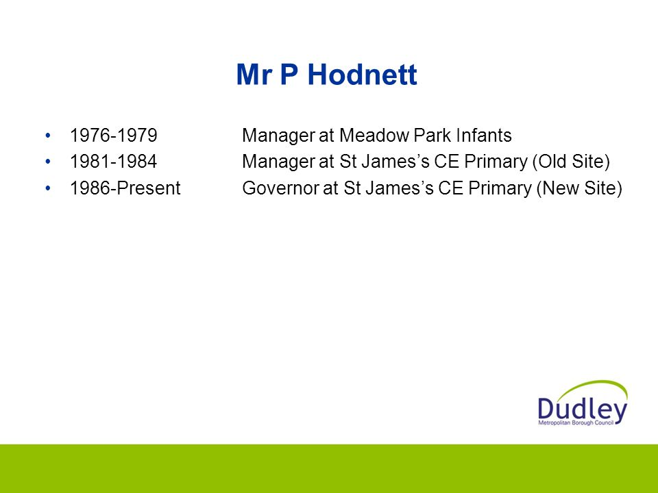 Mr P Hodnett 1976-1979 Manager at Meadow Park Infants